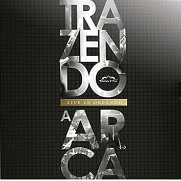 Trazendo a Arca Live In Orlando (Live)