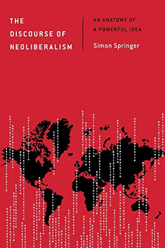 The Discourse of Neoliberalism: An Anatomy of a Powerful Idea (Discourse, Power and Society)
