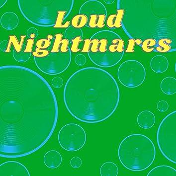 Loud Nightmares