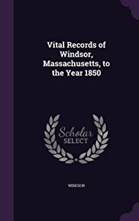 Vital Records of Windsor, Massachusetts, to the Year 1850