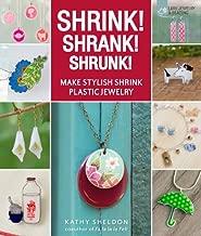 Shrink! Shrank! Shrunk!: Make Stylish Shrink Plastic Jewelry