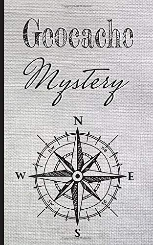 Geocache Mystery: Geocache journal for treasures hunt lovers, diary of outdoor hobbies. In this Logbook, follow your adventures, track and organize ... family and friends. Gifts for any occasion