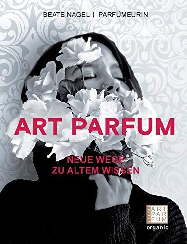 ART PARFUM: Neue Wege zu altem Wissen