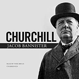 Churchill                   By:                                                                                                                                 Jacob Bannister                               Narrated by:                                                                                                                                 Tim Bruce                      Length: 4 hrs and 26 mins     Not rated yet     Overall 0.0