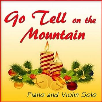 Go Tell On the Mountain (Piano & Violin Solo)