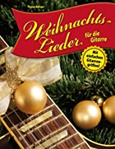 Weihnachtslieder für die Gitarre: Mit einfachen Gitarrengriffen! (German Edition)