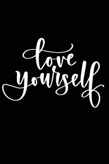 Love Yourself: Positive Self Affirmation Notebook Journal for Women and Men Versatile Own Care Zen Book Lined Composition ...
