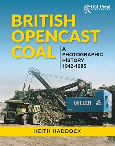 British Opencast Coal: A Photographic History 1942-1985 (English Edition)