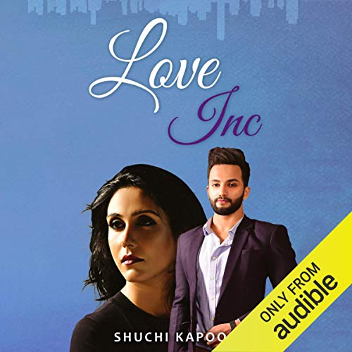 Love Inc                   Written by:                                                                                                                                 Shuchi Kapoor                               Narrated by:                                                                                                                                 Subhav Kher                      Length: 6 hrs and 14 mins     Not rated yet     Overall 0.0