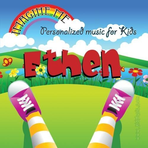Imagine Me - Personalized just for Ethen - Pronounced ( Eee-Than ) by Personalized Kid Music