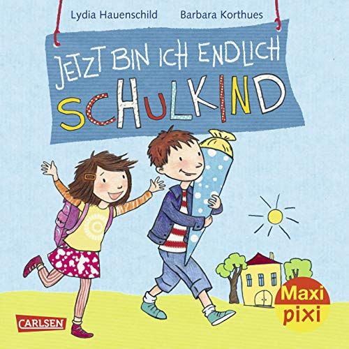 Maxi Pixi 226: Jetzt bin ich endlich Schulkind (226)