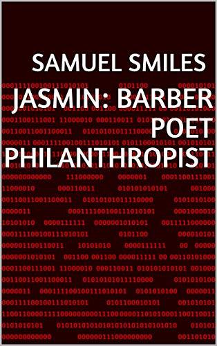 Jasmin: Barber Poet Philanthropist (English Edition)