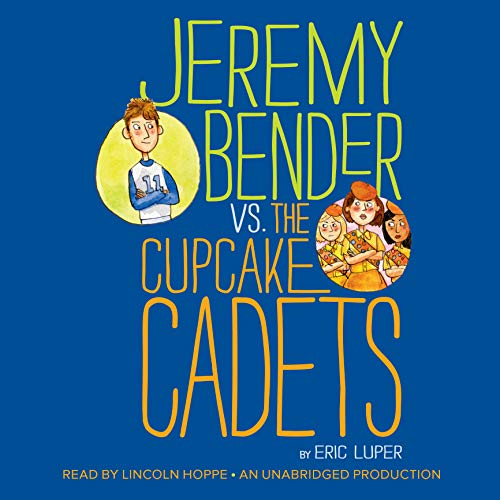 Jeremy Bender vs. the Cupcake Cadets audiobook cover art