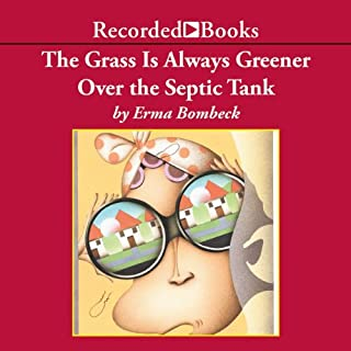 The Grass Is Always Greener over the Septic Tank audiobook cover art