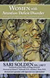 Women With Attention Deficit Disorder: Embrace Your Differences and Transform Your Life (English Edition)