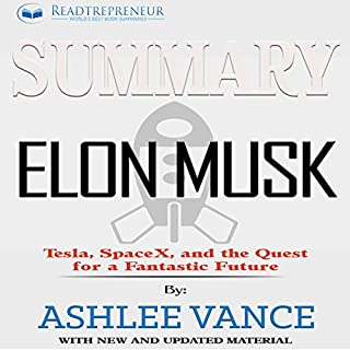 Summary: Elon Musk: Tesla, SpaceX, and the Quest for a Fantastic Future cover art