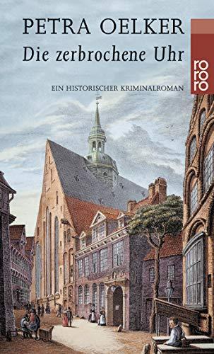 Die zerbrochene Uhr: Ein historischer Kriminalroman (Rosina-Zyklus, Band 4)