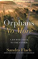 Orphans No More: A Journey Back to the Father
