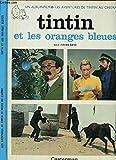 Les aventures de Tintin au cinéma, Tome 3 - Tintin et les oranges bleues : Les personnages des albums d'Hergé