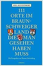 111 Orte im Braunschweiger Land, die man gesehen haben muss: