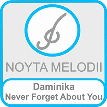 Never Forget About You