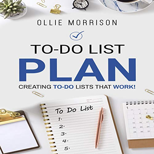 To-Do List Plan: Creating To-Do Lists That Work! cover art