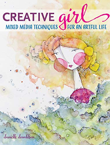 Compare Textbook Prices for CreativeGIRL: Mixed Media Techniques for an Artful Life Reprint Edition ISBN 0787721952169 by Donaldson, Danielle