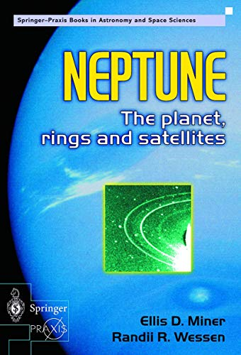 Neptune: The planet, rings and satellites (Springer Praxis Books)