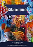 Gitarrenbuch: Gitarre spielend lernen mit 50 tollen Hits, plus Grifftabelle und leerer Grifftabelle zum Griffe selbst eintragen. geschenkbücher für musiker