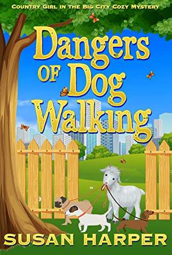 Dangers of Dog Walking (Country Girl in the Big City Cozy Mystery Book 4) by [Susan Harper]