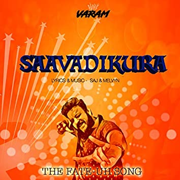 Saavadikura: The Fate-uh Song