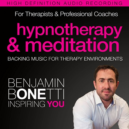 Professional Hypnotherapy, Therapist, & Meditation Backing Music     Three High-Quality Recordings Developed for International Best-Selling Hypnotherapist Benjamin Bonetti              By:                                                                                                                                 Benjamin P Bonetti                               Narrated by:                                                                                                                                 Benjamin P Bonetti                      Length: 1 hr and 21 mins     Not rated yet     Overall 0.0