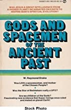 Gods and spacemen of the ancient past