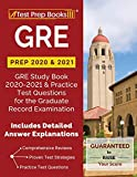 GRE Prep 2020 & 2021: GRE Study Book 2020-2021 & Practice Test Questions for the Graduate Record Examination [Includes Detailed Answer Explanations]