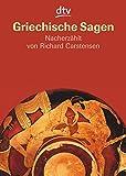 Griechische Sagen: Die schönsten Sagen des klassischen Altertums von Gustav Schwab (Antike Sagen-Serie, Band 2) - Richard Carstensen