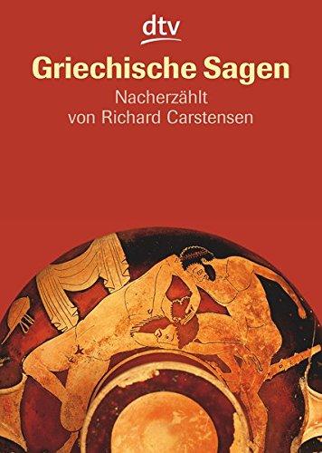 Griechische Sagen: Die schönsten Sagen des klassischen Altertums von Gustav Schwab (Antike Sagen-Serie, Band 2)