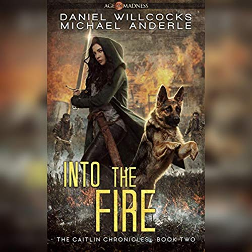 Couverture de Into the Fire: Age of Madness - A Kurtherian Gambit Series
