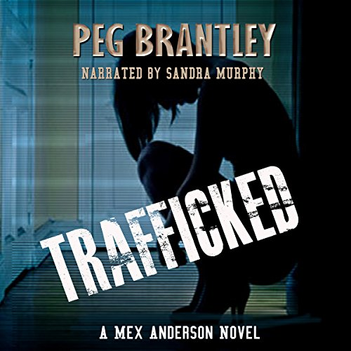 Trafficked: A Mex Anderson Novel cover art