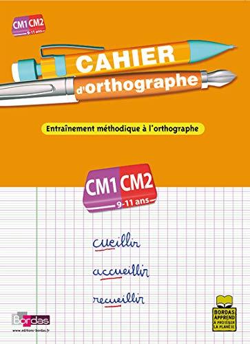 Cahier d'orthographe CM1-CM2