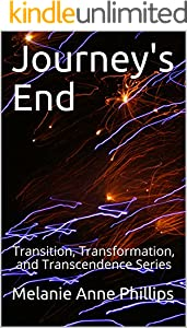 Journey's End (Transition, Transformation, and Transcendence Book 5)