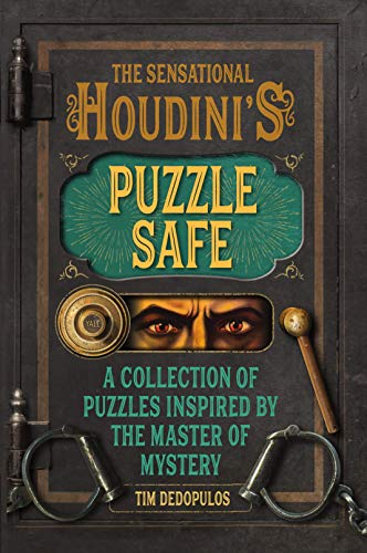 The Sensational Houdini's Puzzle Safe: A Collection of Puzzles Inspired by the Master of Mystery (Puzzle Books)