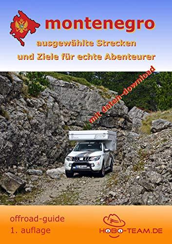 Montenegro offroad-guide: ausgewählte Strecken und Ziele für echte Abenteurer