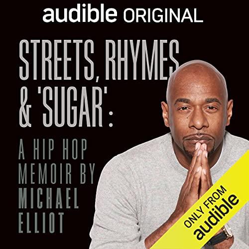 Streets, Rhymes & 'Sugar' Audiobook By Michael Elliot cover art