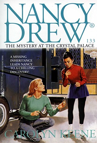 The Mystery at the Crystal Palace (Nancy Drew Mysteries Book 133)