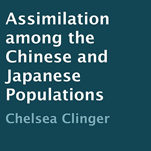 Assimilation Among the Chinese and Japanese Populations audiobook cover art