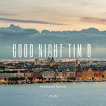 Good Night Tim B