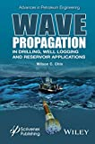Wave Propagation in Drilling, Well Logging and Reservoir Applications (Advances in Petroleum Engineering) (English Edition)
