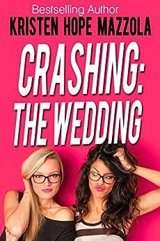 Crashing: The Wedding: Cali's Story by [Kristen Hope Mazzola]