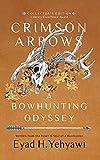 Crimson Arrows: A Bowhunting Odyssey
