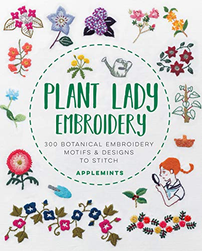 Compare Textbook Prices for Plant Lady Embroidery: 300 Botanical Embroidery Motifs & Designs to Stitch  ISBN 9781631598456 by Applemints